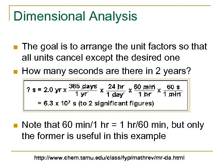 Dimensional Analysis n n n The goal is to arrange the unit factors so
