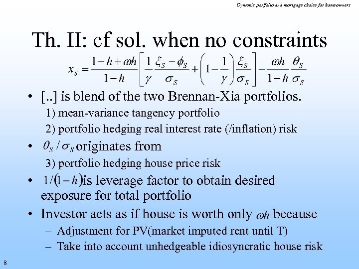 Dynamic portfolio and mortgage choice for homeowners Th. II: cf sol. when no constraints