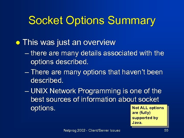 Socket Options Summary l This was just an overview – there are many details