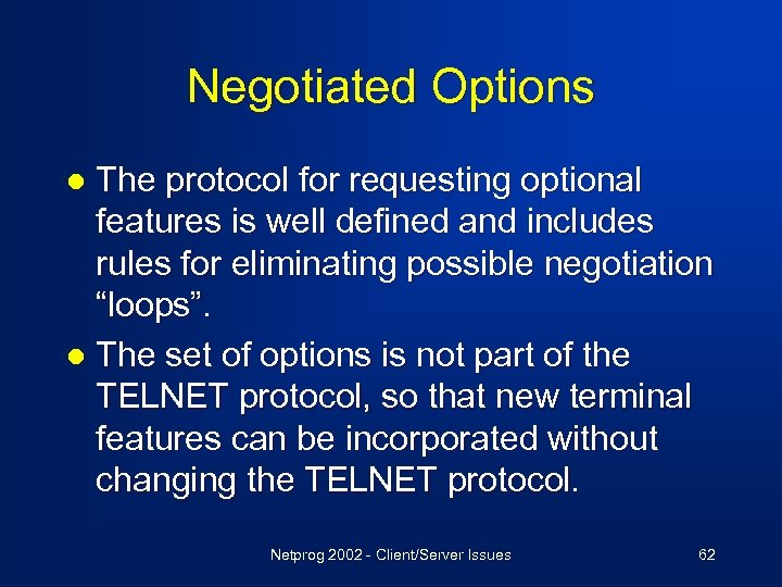 Negotiated Options The protocol for requesting optional features is well defined and includes rules