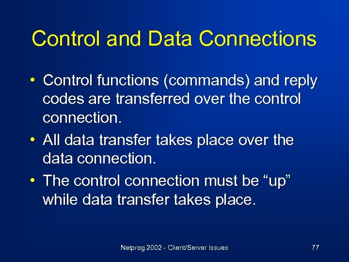 Control and Data Connections • Control functions (commands) and reply • • codes are