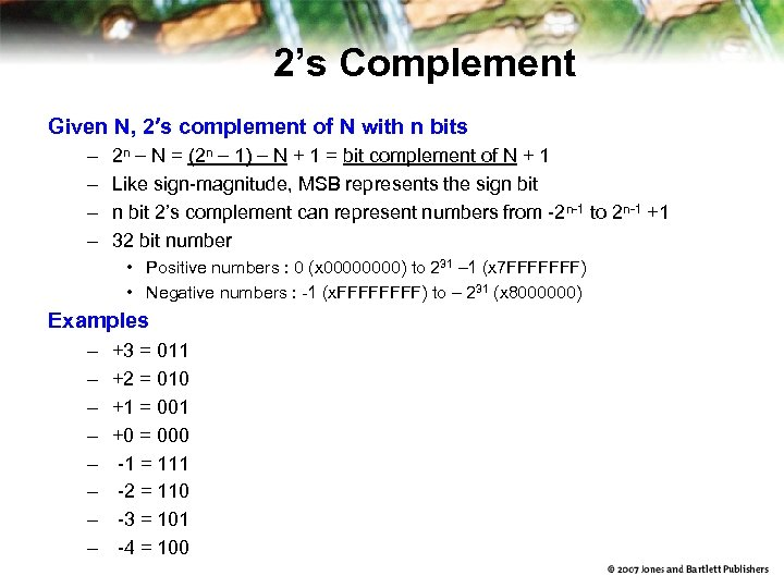 2's Complement Given N, 2's complement of N with n bits – – 2
