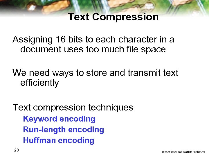 Text Compression Assigning 16 bits to each character in a document uses too much