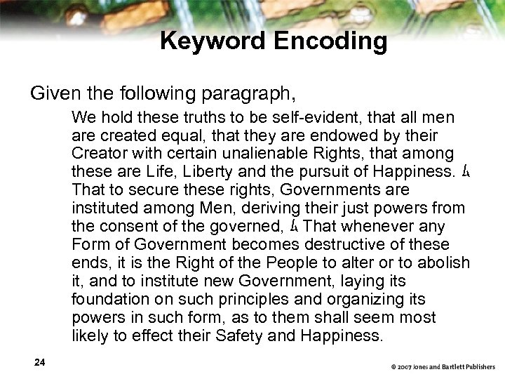 Keyword Encoding Given the following paragraph, We hold these truths to be self-evident, that