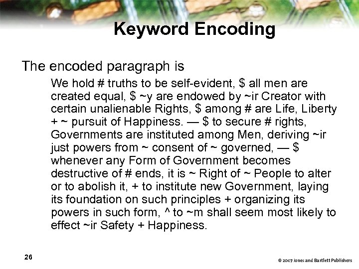 Keyword Encoding The encoded paragraph is We hold # truths to be self-evident, $