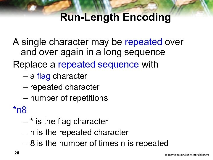 Run-Length Encoding A single character may be repeated over and over again in a