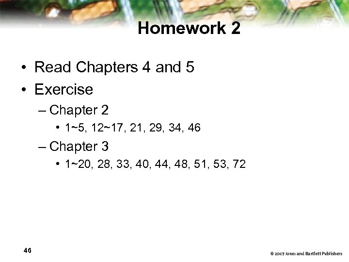 Homework 2 • Read Chapters 4 and 5 • Exercise – Chapter 2 •