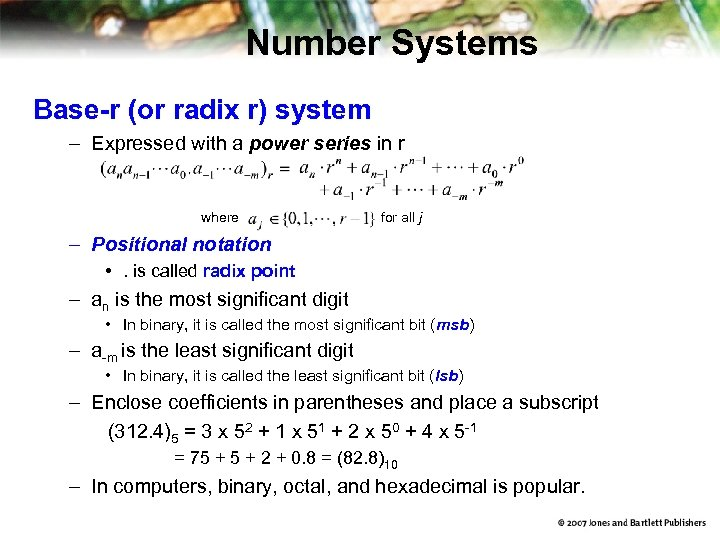 Number Systems Base-r (or radix r) system – Expressed with a power series in