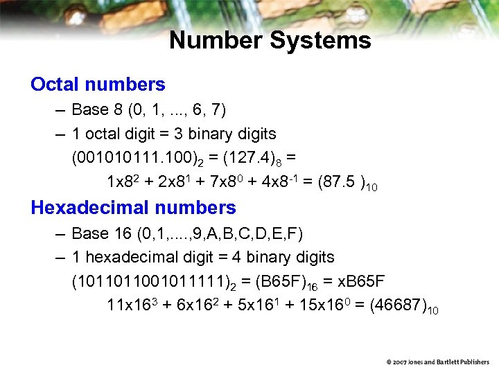 Number Systems Octal numbers – Base 8 (0, 1, . . . , 6,