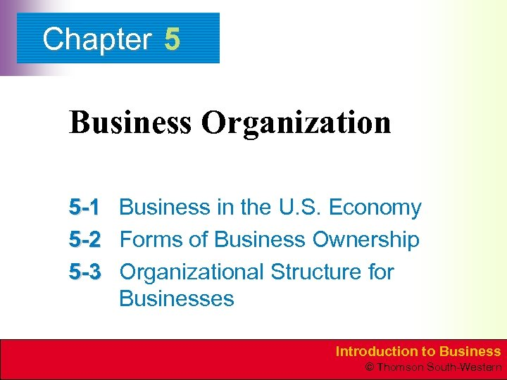 Chapter 5 Business Organization 5 -1 Business in the U. S. Economy 5 -2