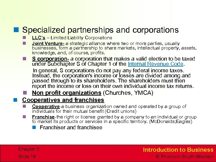 n Specialized partnerships and corporations n n LLC's – Limited Liability Corporations Joint Venture-