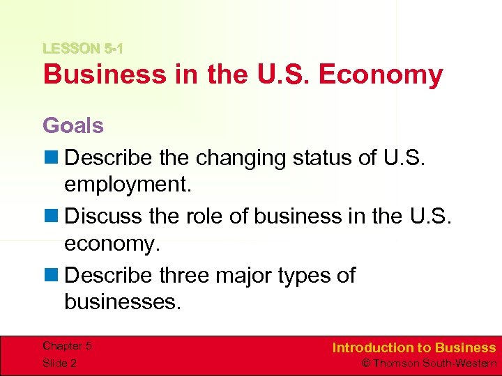 LESSON 5 -1 Business in the U. S. Economy Goals n Describe the changing
