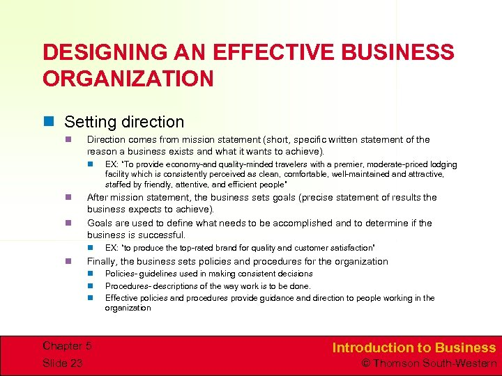DESIGNING AN EFFECTIVE BUSINESS ORGANIZATION n Setting direction n Direction comes from mission statement