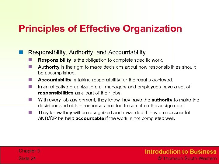 Principles of Effective Organization n Responsibility, Authority, and Accountability n n n Responsibility is