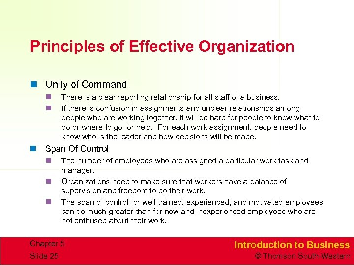 Principles of Effective Organization n Unity of Command n n There is a clear