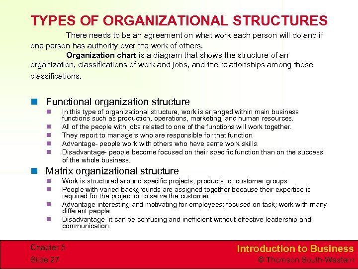TYPES OF ORGANIZATIONAL STRUCTURES There needs to be an agreement on what work each