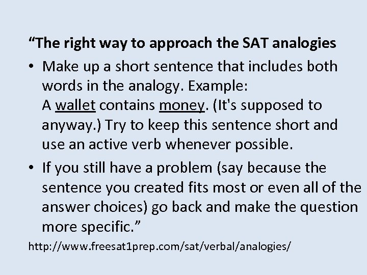 """""""The right way to approach the SAT analogies • Make up a short sentence"""