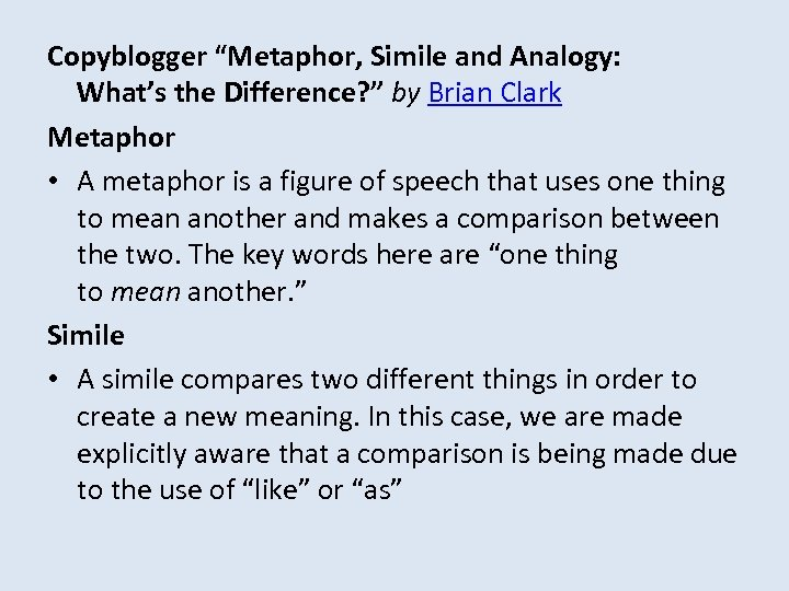 """Copyblogger """"Metaphor, Simile and Analogy: What's the Difference? """" by Brian Clark Metaphor •"""
