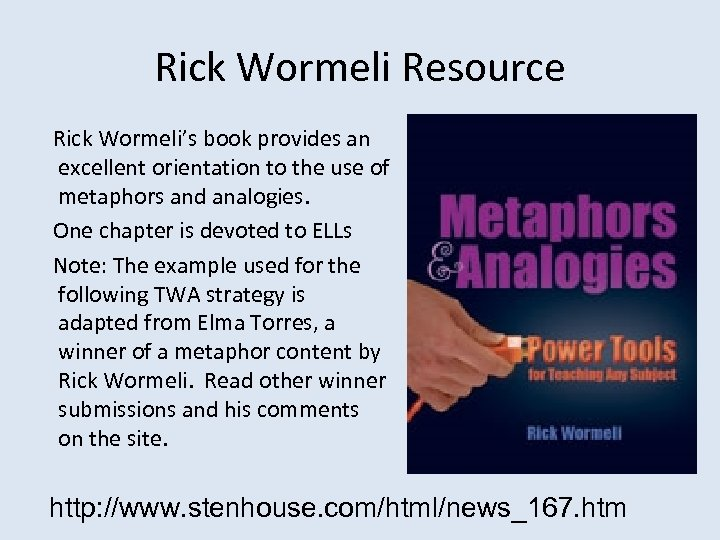 Rick Wormeli Resource Rick Wormeli's book provides an excellent orientation to the use of