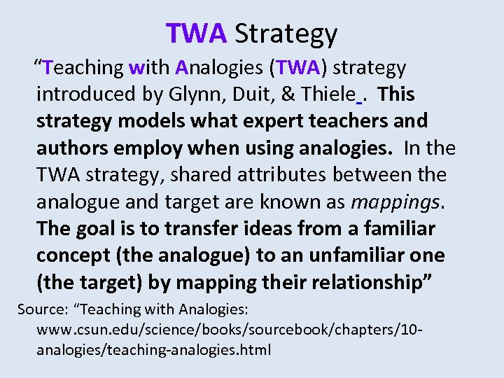 """TWA Strategy """"Teaching with Analogies (TWA) strategy introduced by Glynn, Duit, & Thiele. This"""