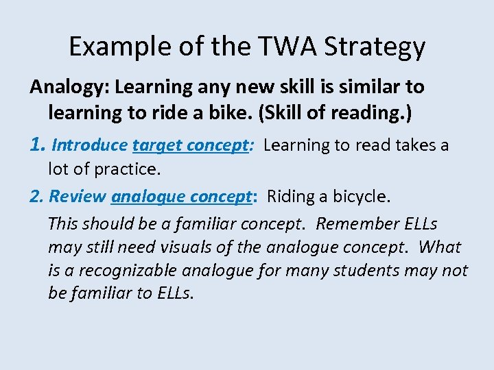 Example of the TWA Strategy Analogy: Learning any new skill is similar to learning