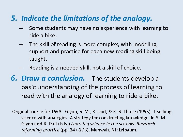 5. Indicate the limitations of the analogy. – – – Some students may have