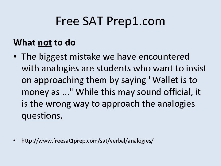 Free SAT Prep 1. com What not to do • The biggest mistake we