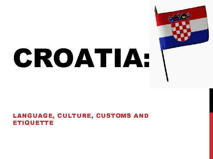 Croatian dating etiquette