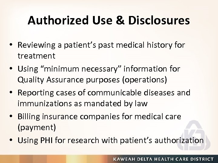 Authorized Use & Disclosures • Reviewing a patient's past medical history for treatment •