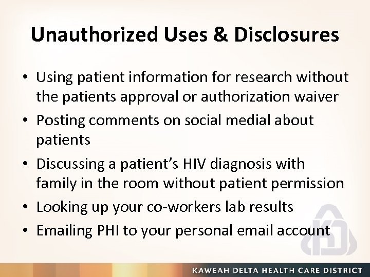 Unauthorized Uses & Disclosures • Using patient information for research without the patients approval
