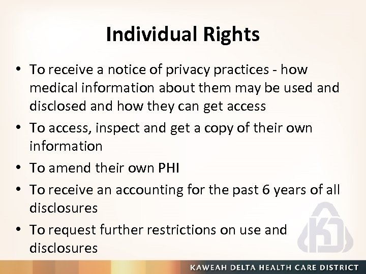 Individual Rights • To receive a notice of privacy practices - how medical information