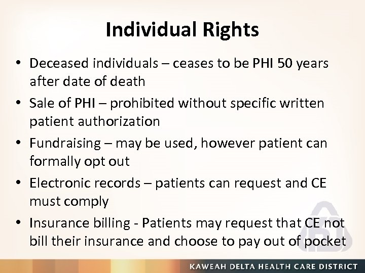 Individual Rights • Deceased individuals – ceases to be PHI 50 years after date