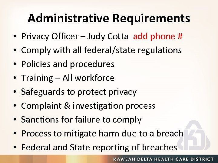Administrative Requirements • • • Privacy Officer – Judy Cotta add phone # Comply