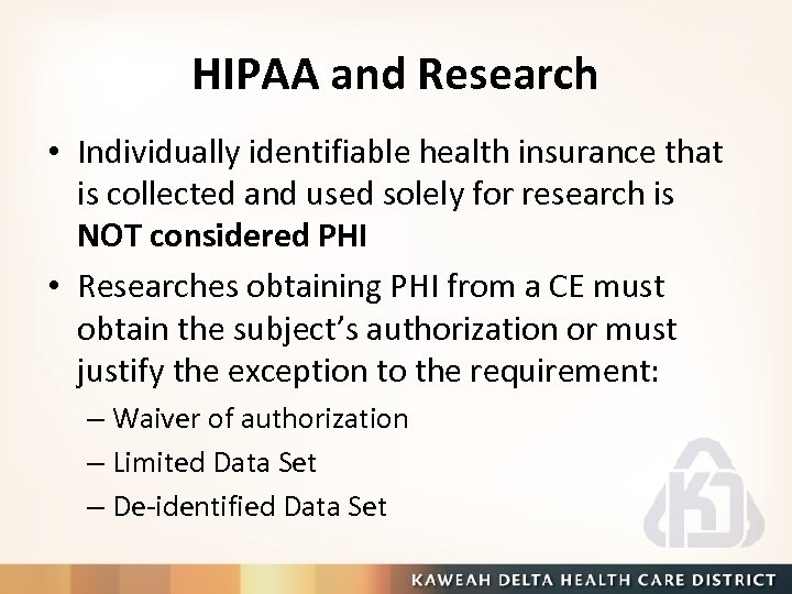 HIPAA and Research • Individually identifiable health insurance that is collected and used solely