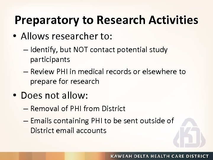 Preparatory to Research Activities • Allows researcher to: – Identify, but NOT contact potential