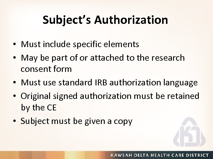 Subject's Authorization • Must include specific elements • May be part of or attached