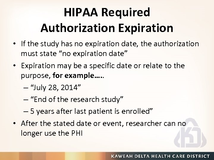 HIPAA Required Authorization Expiration • If the study has no expiration date, the authorization
