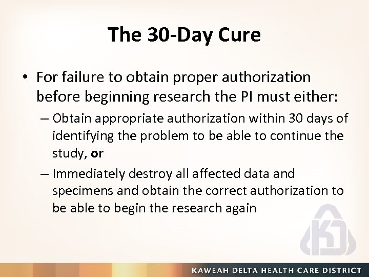 The 30 -Day Cure • For failure to obtain proper authorization before beginning research
