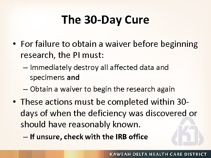 The 30 -Day Cure • For failure to obtain a waiver before beginning research,