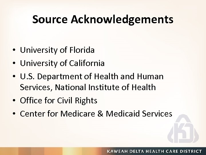 Source Acknowledgements • University of Florida • University of California • U. S. Department