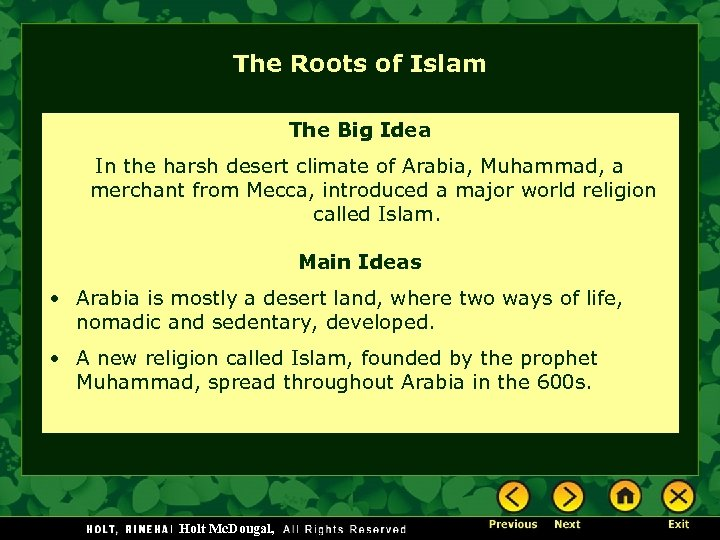 The Roots of Islam The Big Idea In the harsh desert climate of Arabia,