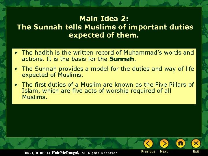 Main Idea 2: The Sunnah tells Muslims of important duties expected of them. •