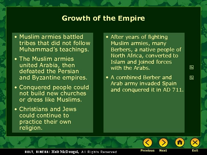Growth of the Empire • Muslim armies battled tribes that did not follow Muhammad's