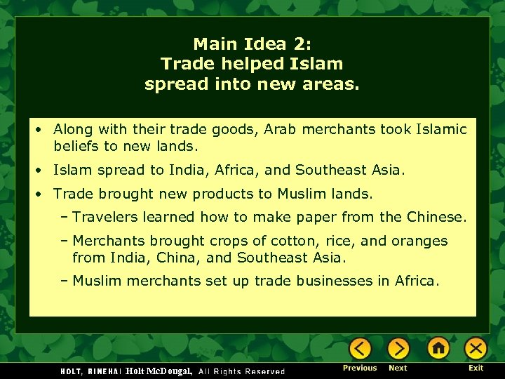 Main Idea 2: Trade helped Islam spread into new areas. • Along with their