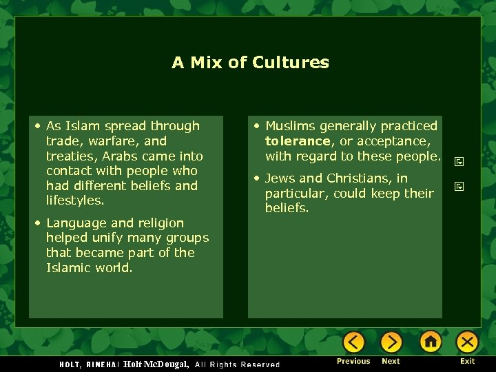 A Mix of Cultures • As Islam spread through trade, warfare, and treaties, Arabs
