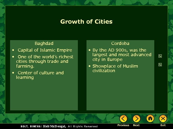 Growth of Cities Baghdad • Capital of Islamic Empire • One of the world's