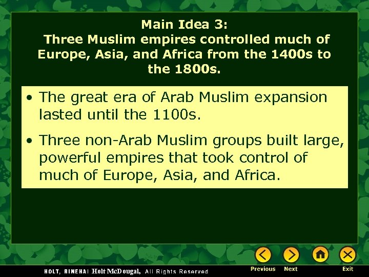 Main Idea 3: Three Muslim empires controlled much of Europe, Asia, and Africa from