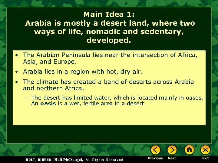 Main Idea 1: Arabia is mostly a desert land, where two ways of life,
