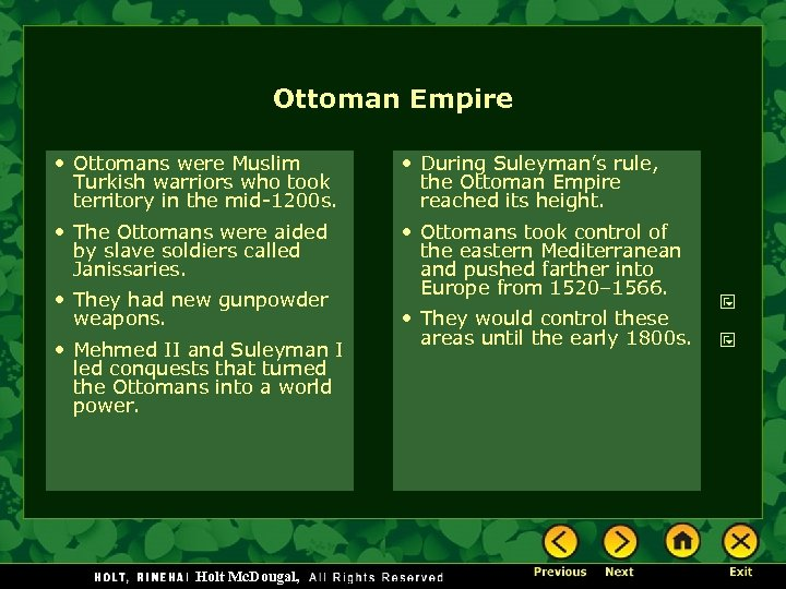 Ottoman Empire • Ottomans were Muslim Turkish warriors who took territory in the mid-1200