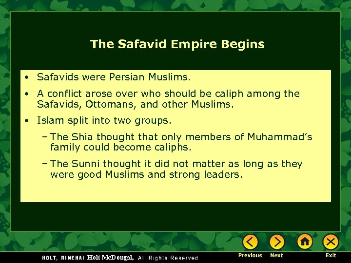 The Safavid Empire Begins • Safavids were Persian Muslims. • A conflict arose over